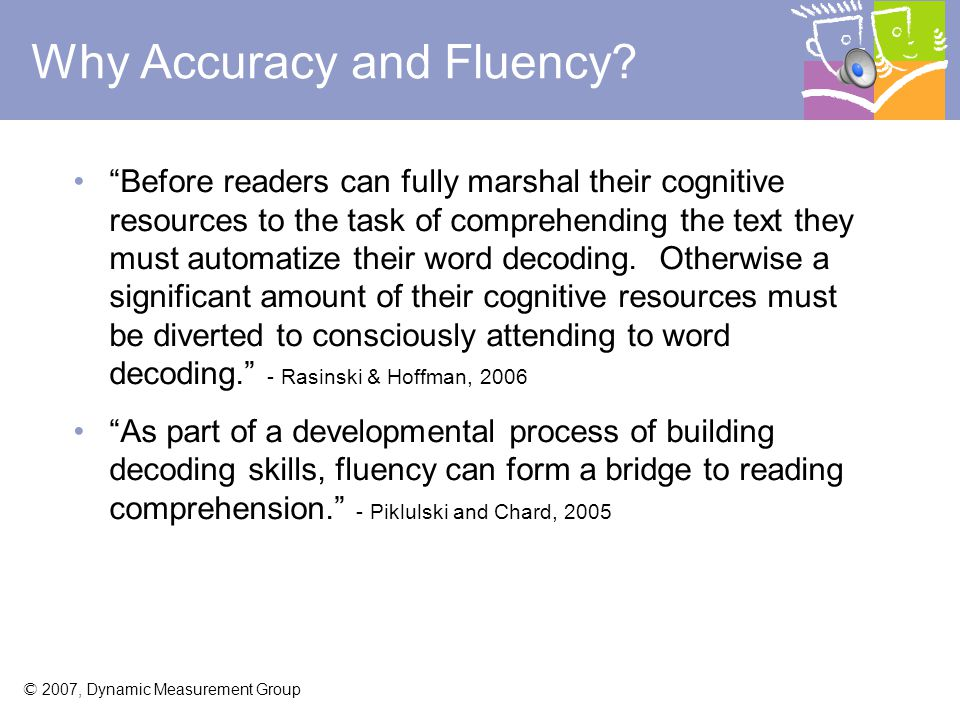 © 2007, Dynamic Measurement Group What is Accuracy and Fluency Reading Connected Text.