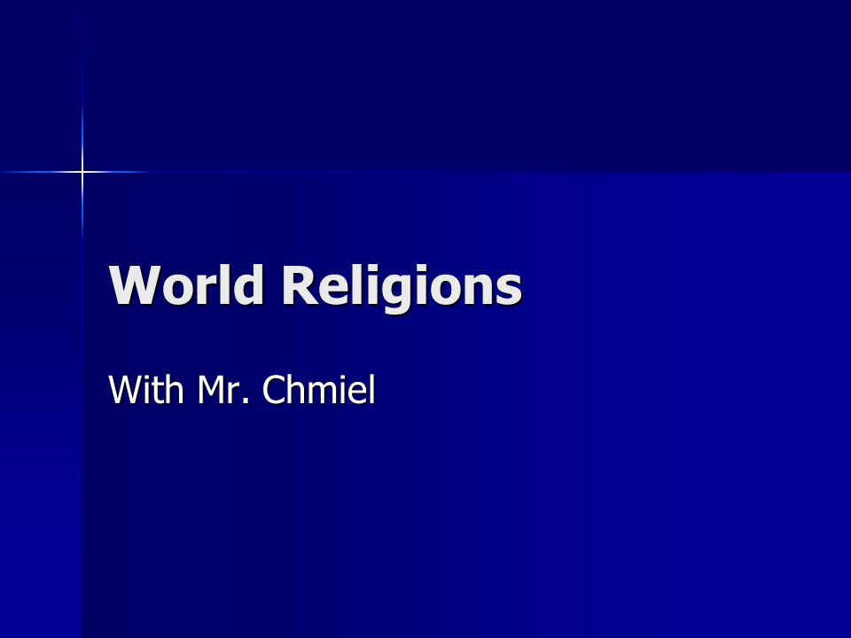 World Religions With Mr. Chmiel