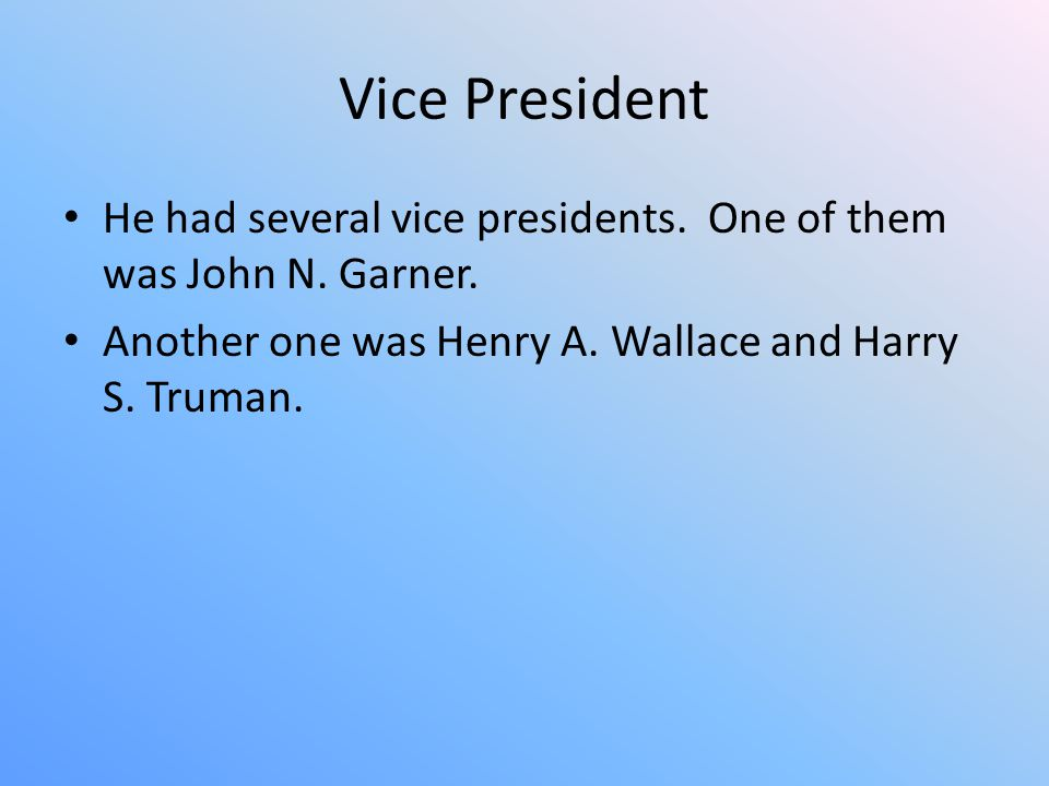 Vice President He had several vice presidents. One of them was John N.