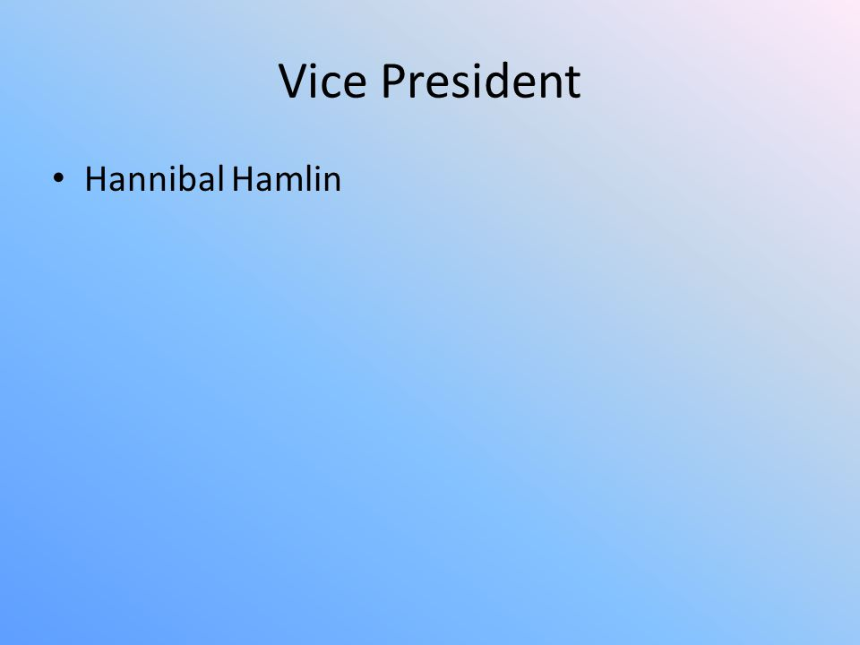 Vice President Hannibal Hamlin