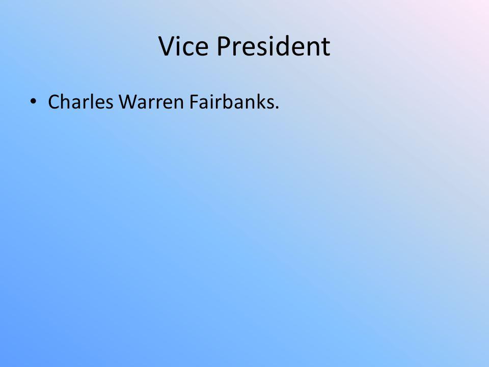 Vice President Charles Warren Fairbanks.