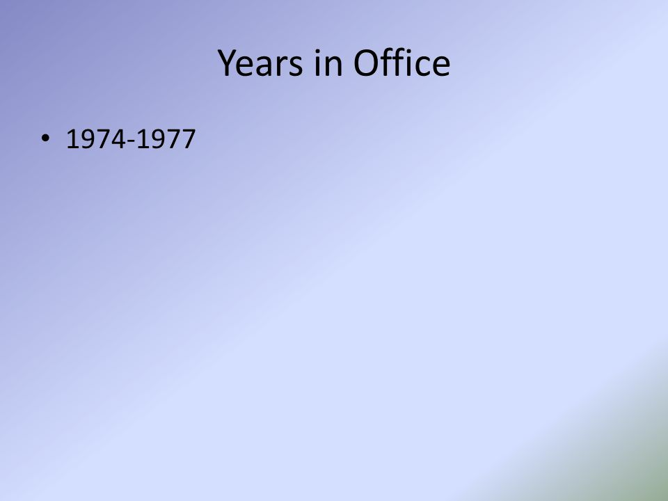 Years in Office 1974-1977