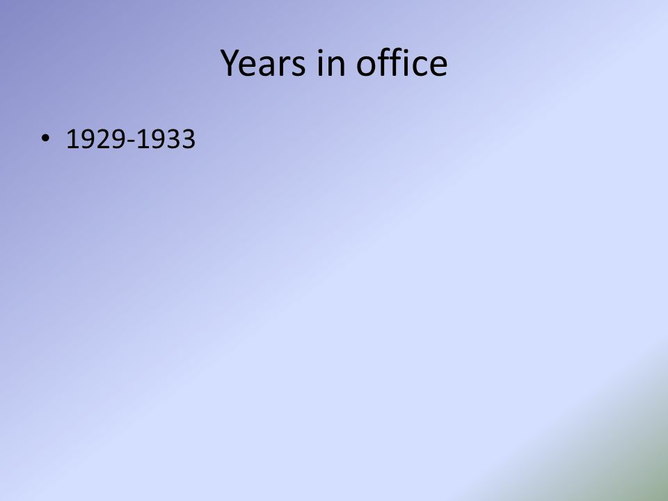 Years in office 1929-1933
