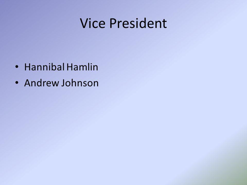 Vice President Hannibal Hamlin Andrew Johnson
