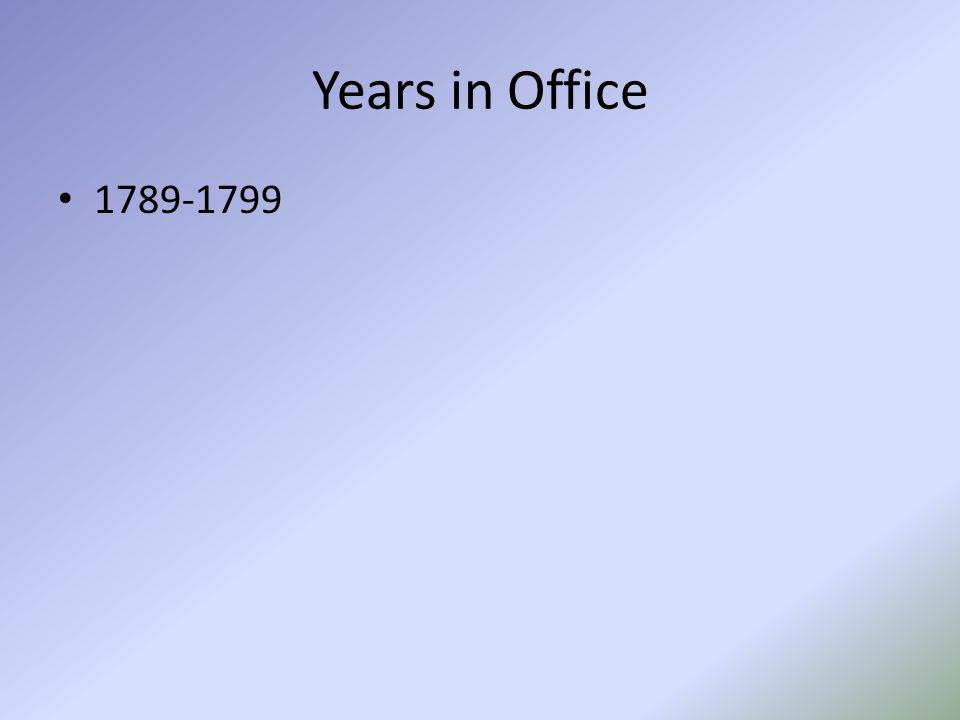 Years in Office 1789-1799