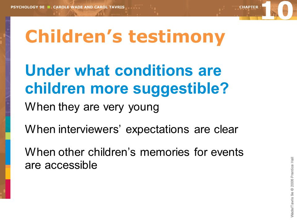 Children's testimony Under what conditions are children more suggestible.