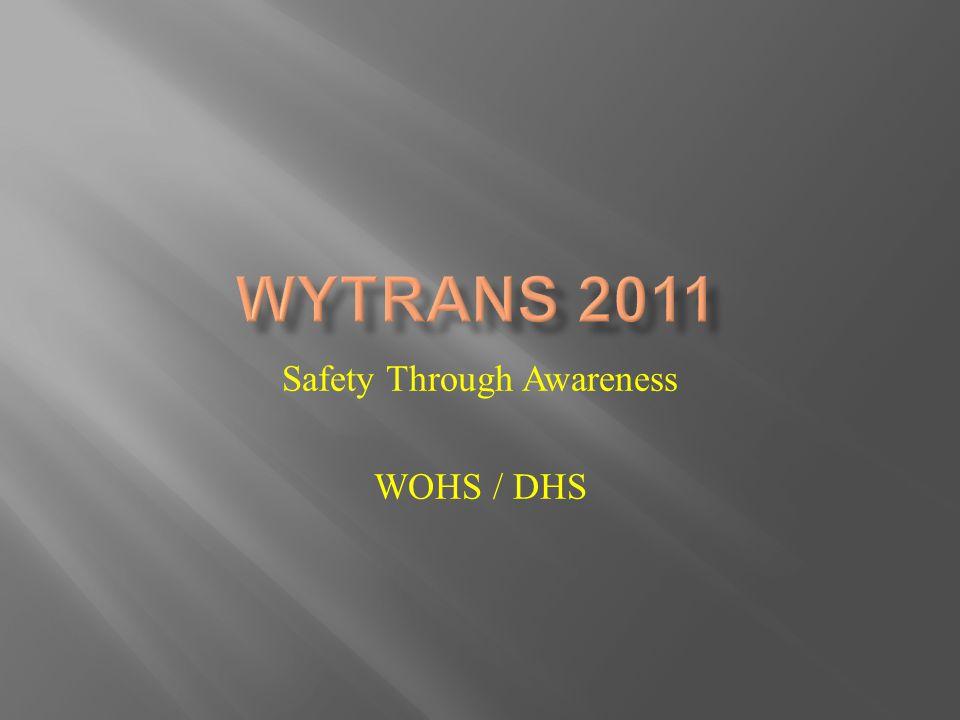 Safety Through Awareness WOHS / DHS