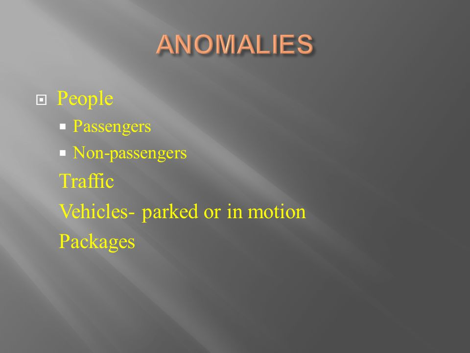  People  Passengers  Non-passengers Traffic Vehicles- parked or in motion Packages