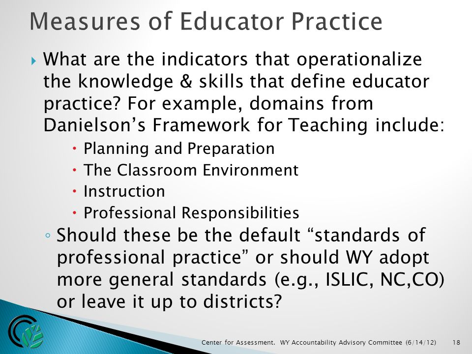  What are the indicators that operationalize the knowledge & skills that define educator practice.