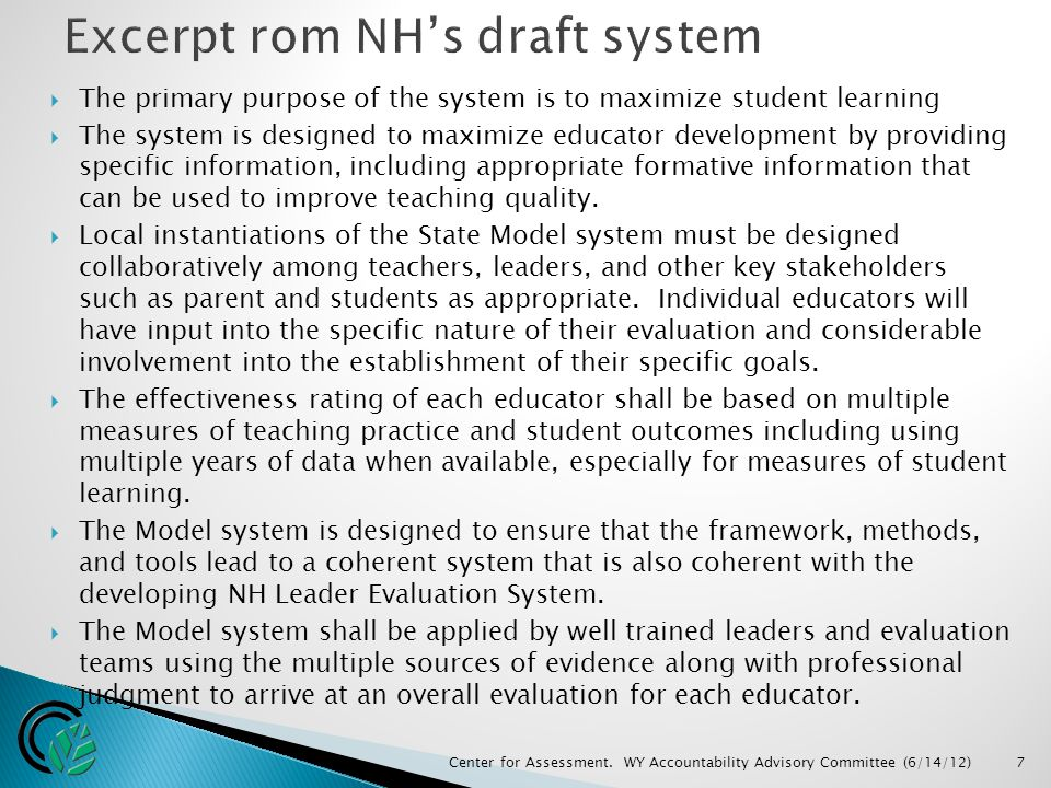  The primary purpose of the system is to maximize student learning  The system is designed to maximize educator development by providing specific information, including appropriate formative information that can be used to improve teaching quality.