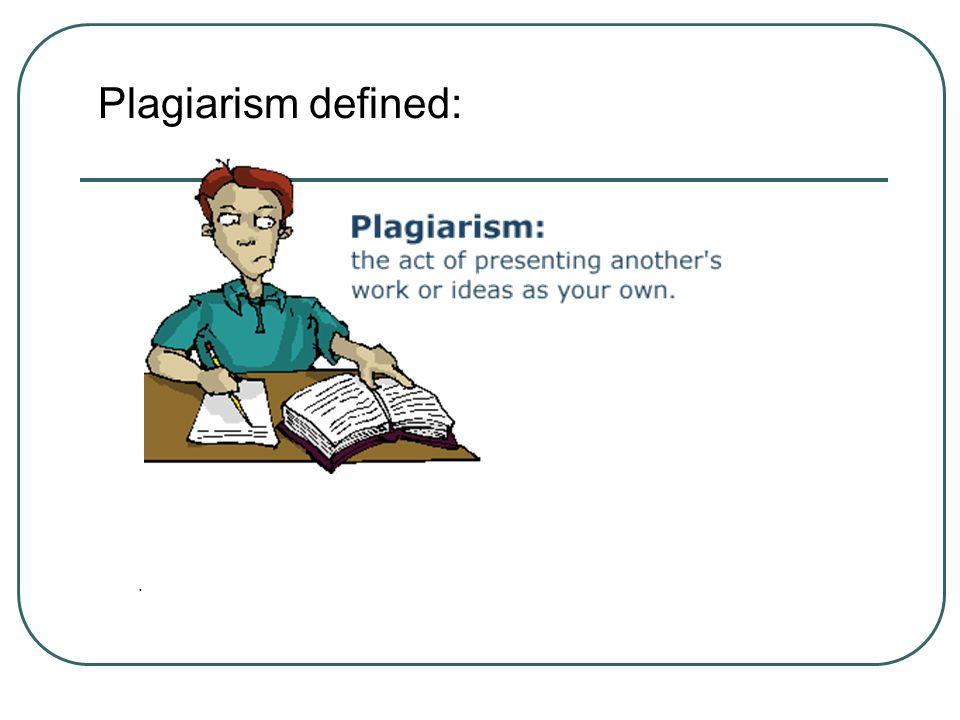 . Plagiarism defined: