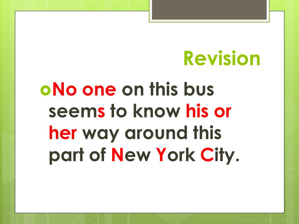 Revision  No one on this bus seems to know his or her way around this part of New York City.