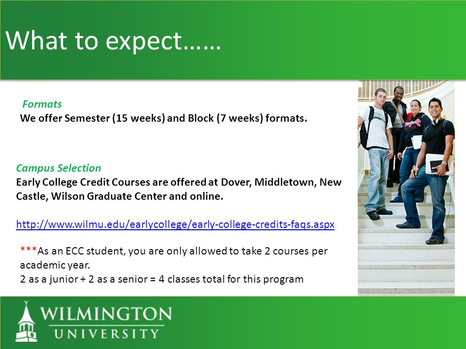 What to expect…… Formats We offer Semester (15 weeks) and Block (7 weeks) formats.