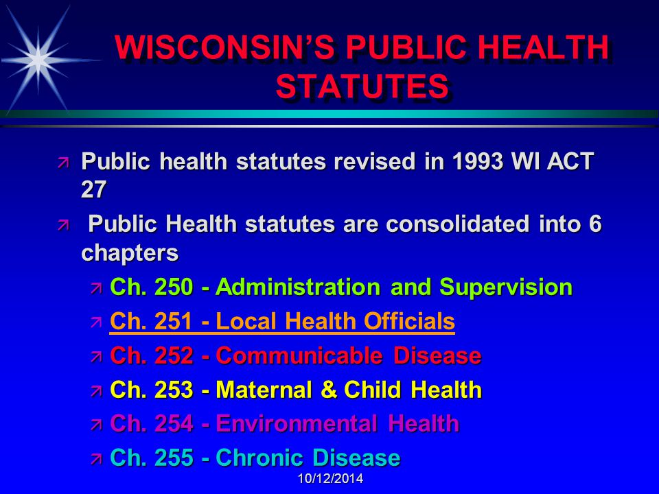 10/12/2014 CHAPTER 251 - continued ä Local Health Department ä Jurisdiction ä Shall extend to the entire area represented by the governing body of the county, city, village or town.
