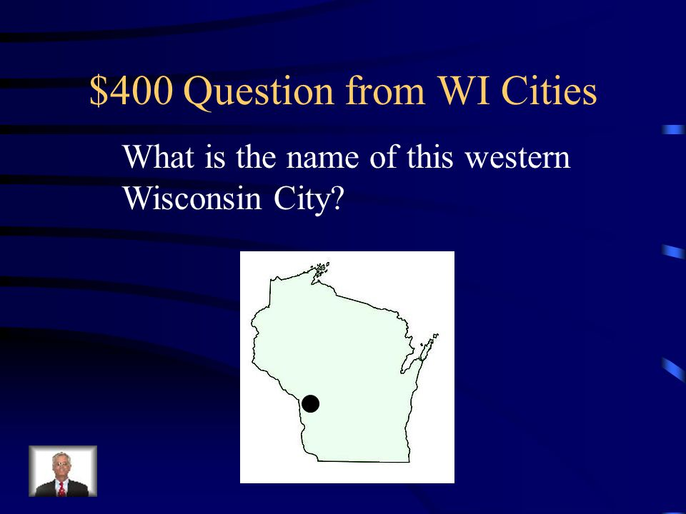 $300 Answer from WI Cities Green Bay
