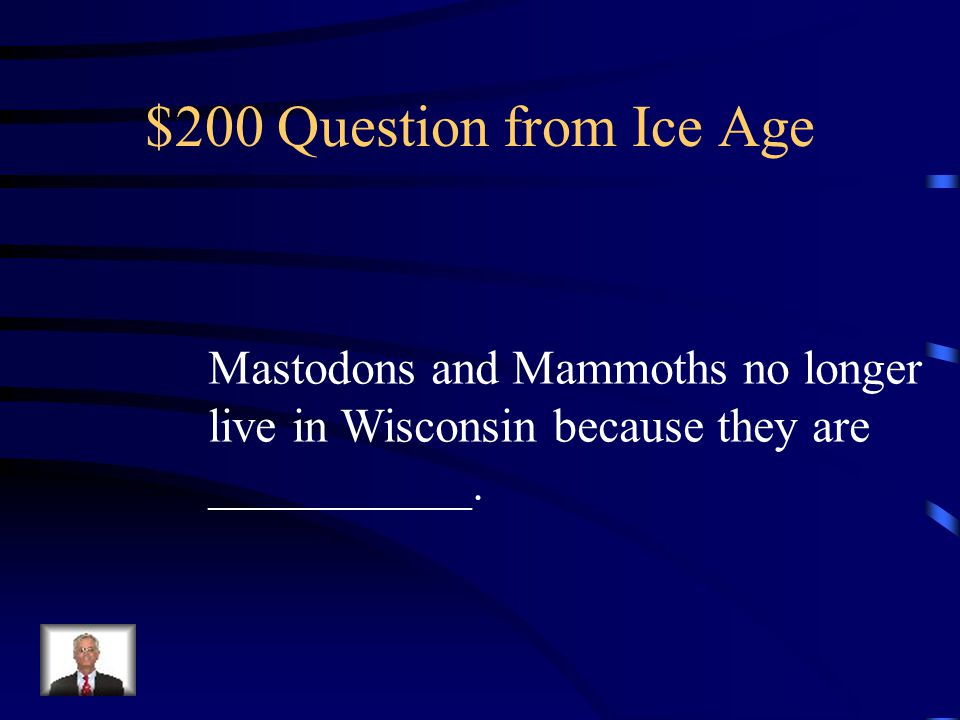 $100 Answer from Ice Age Glaciers