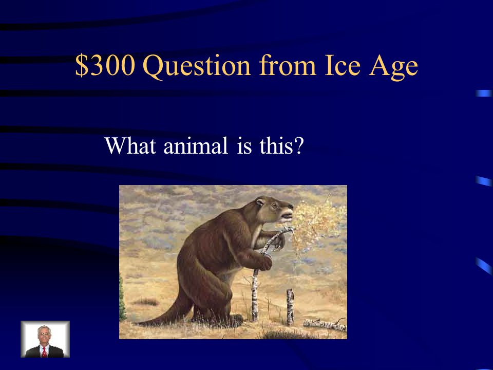 $200 Answer from Ice Age Extinct