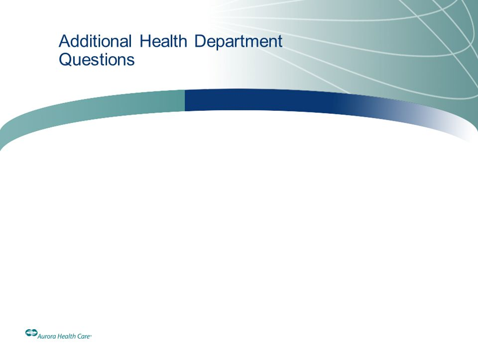Additional Health Department Questions