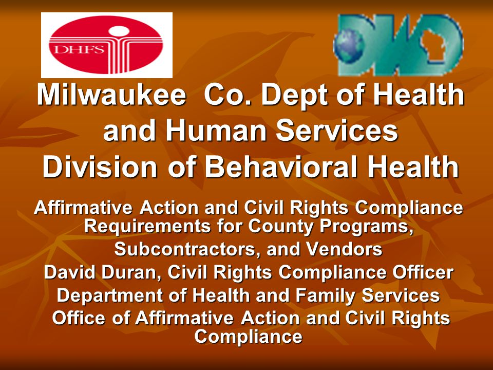 Milwaukee Co. Dept of Health and Human Services Division of Behavioral Health Affirmative Action and Civil Rights Compliance Requirements for County P