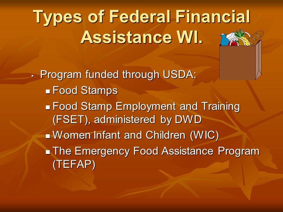 Types of Federal Financial Assistance WI.
