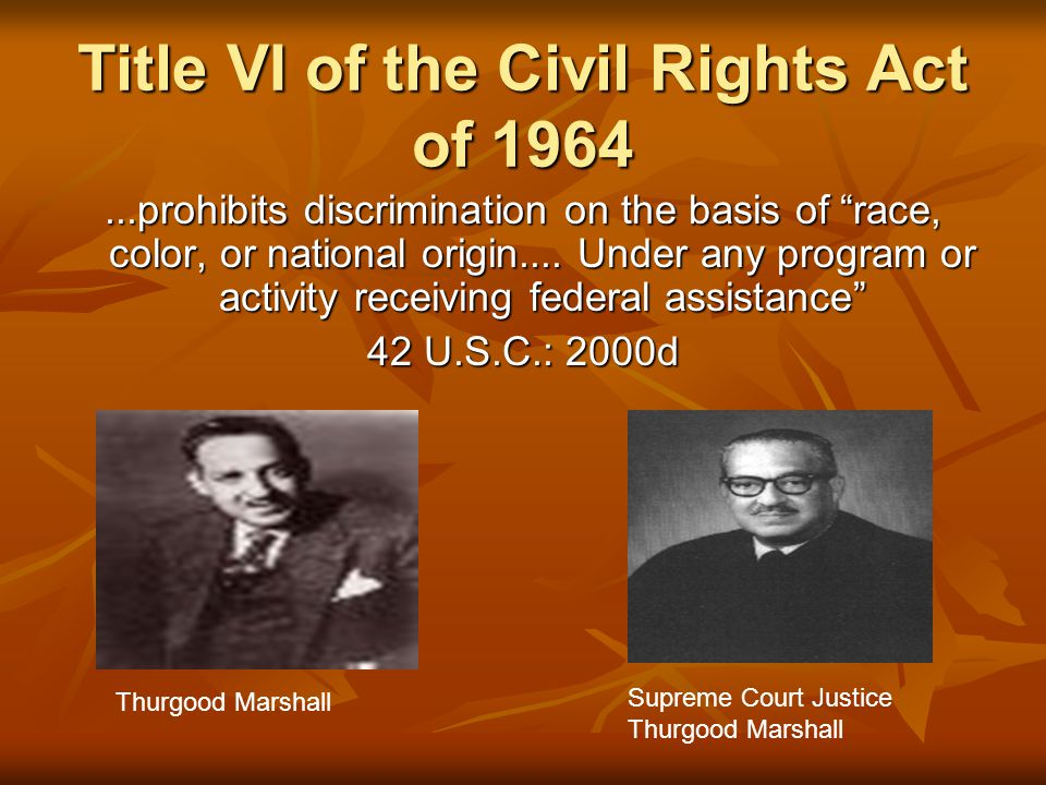 Title VI of the Civil Rights Act of 1964...prohibits discrimination on the basis of race, color, or national origin....