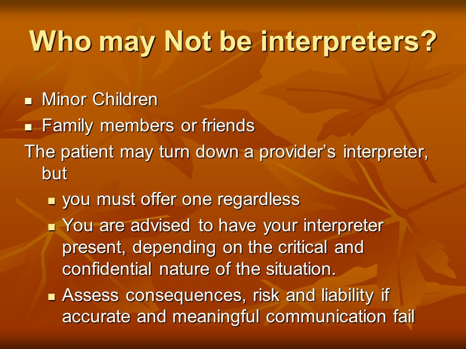 Who may Not be interpreters.
