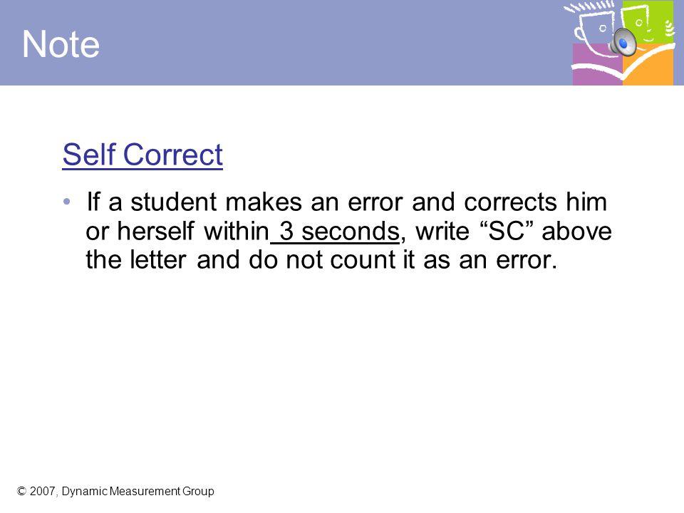 """© 2007, Dynamic Measurement Group LETTERSSTUDENT SAYS SCORING PROCEDURE CORRECT LETTERS T D s U """"t…s…u"""" """"t…u"""" t D s U 3 /4 2 /4 Scoring Examples: Slas"""