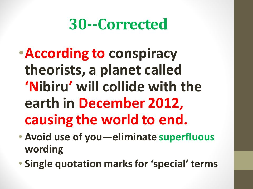30--Corrected According to conspiracy theorists, a planet called 'Nibiru' will collide with the earth in December 2012, causing the world to end. Avoi