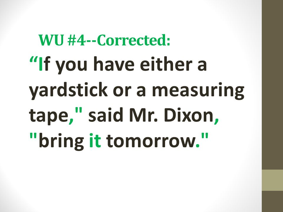 "WU #4--Corrected: ""If you have either a yardstick or a measuring tape,"
