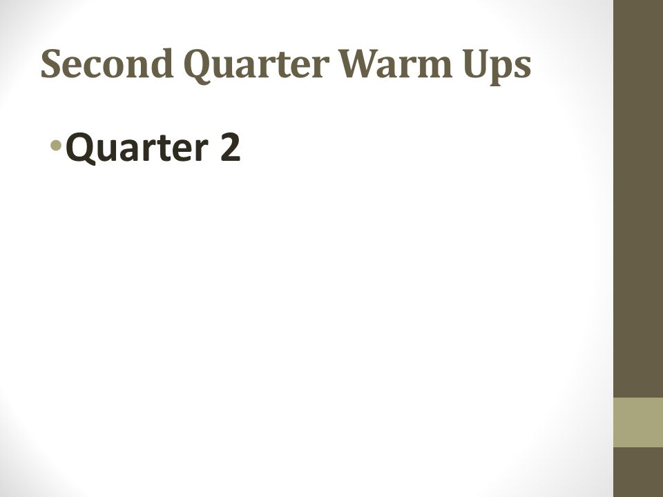Second Quarter Warm Ups Quarter 2