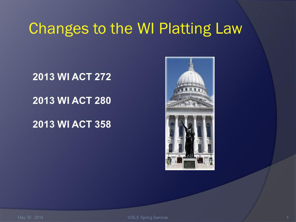 Changes to the WI Platting Law May 30,.