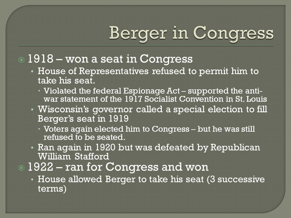 1918 – won a seat in Congress House of Representatives refused to permit him to take his seat.