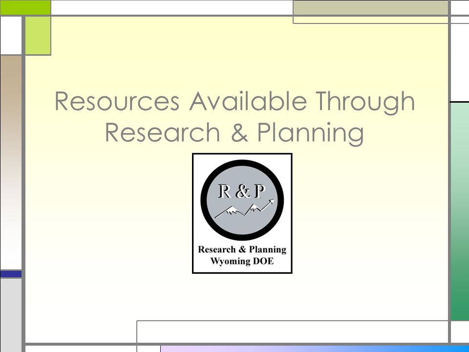 Resources Available Through Research & Planning