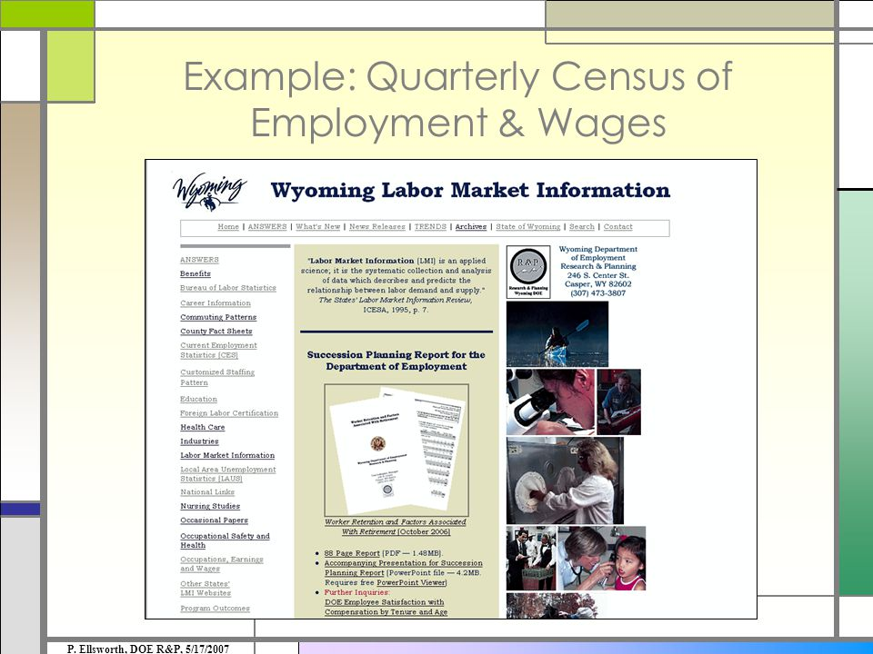Example: Quarterly Census of Employment & Wages P. Ellsworth, DOE R&P, 5/17/2007
