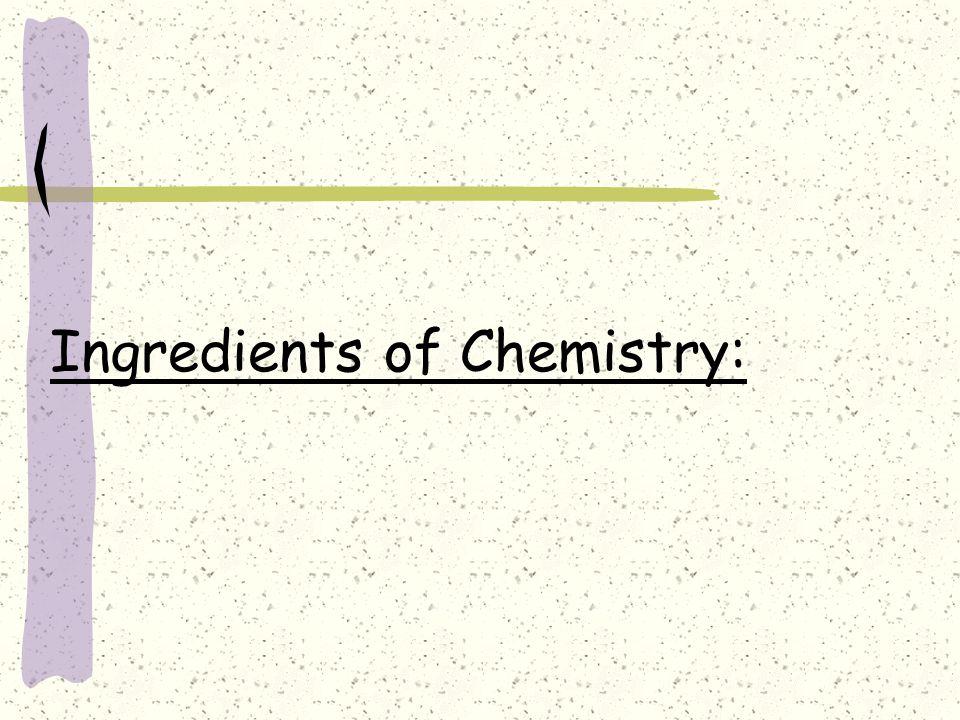 Ingredients of Chemistry: