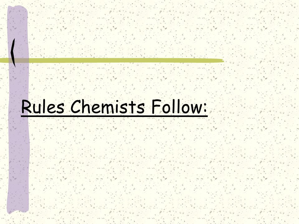 Rules Chemists Follow: