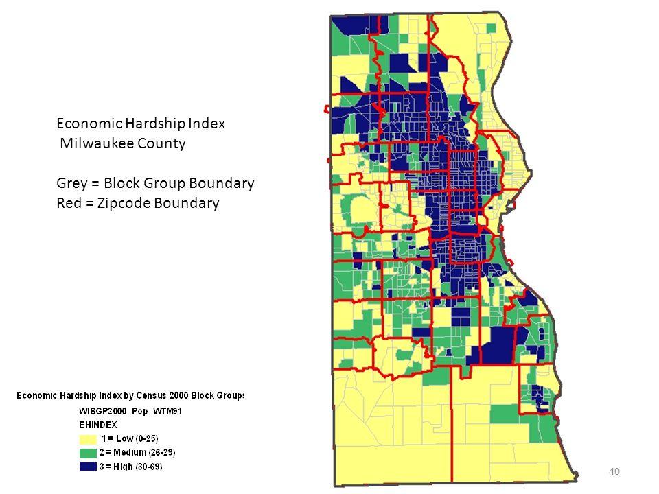 Economic Hardship Index Milwaukee County Grey = Block Group Boundary Red = Zipcode Boundary 40