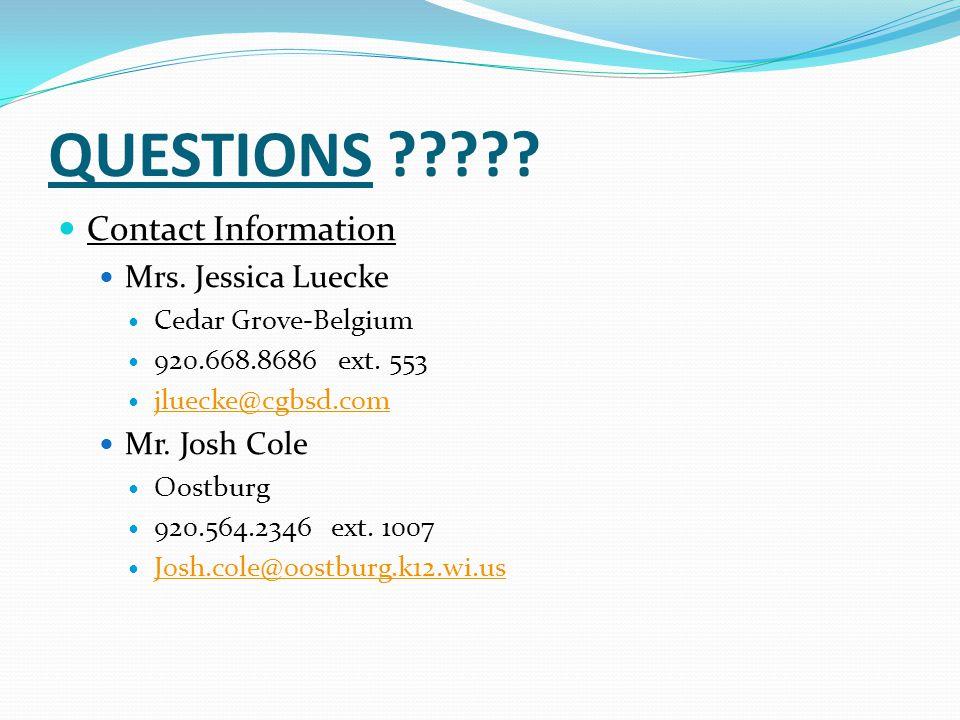 QUESTIONS ????.Contact Information Mrs. Jessica Luecke Cedar Grove-Belgium 920.668.8686 ext.