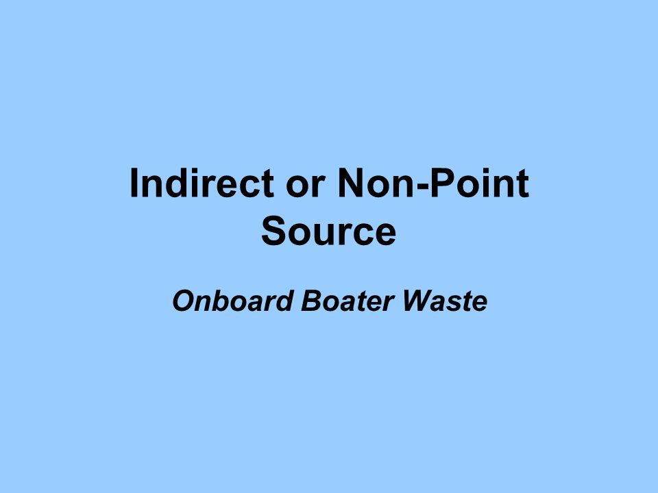 Indirect or Non-Point Source Onboard Boater Waste