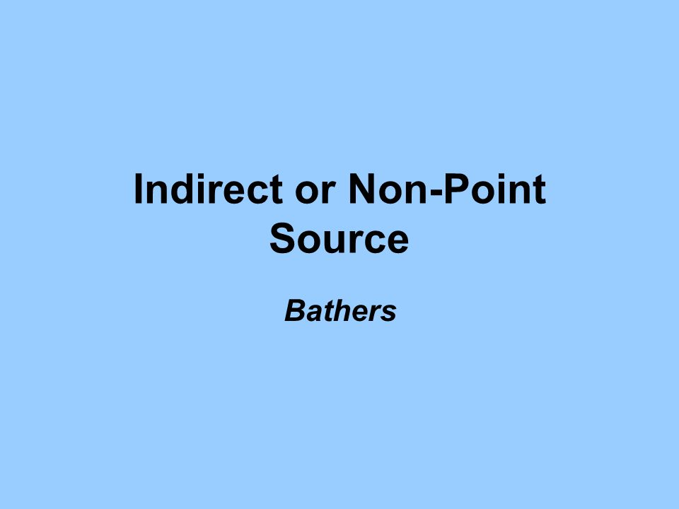 Indirect or Non-Point Source Bathers