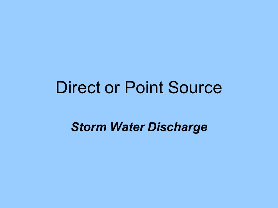 Direct or Point Source Storm Water Discharge
