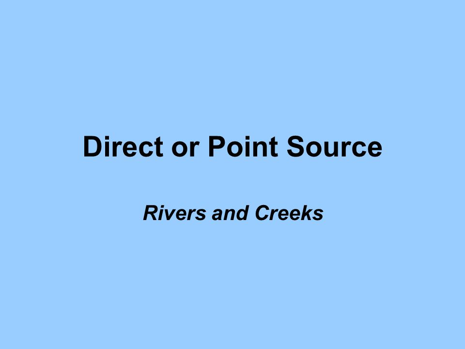 Direct or Point Source Rivers and Creeks
