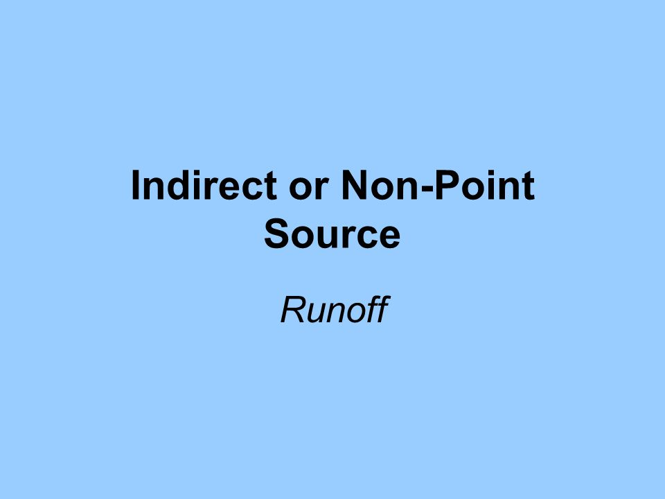 Indirect or Non-Point Source Runoff