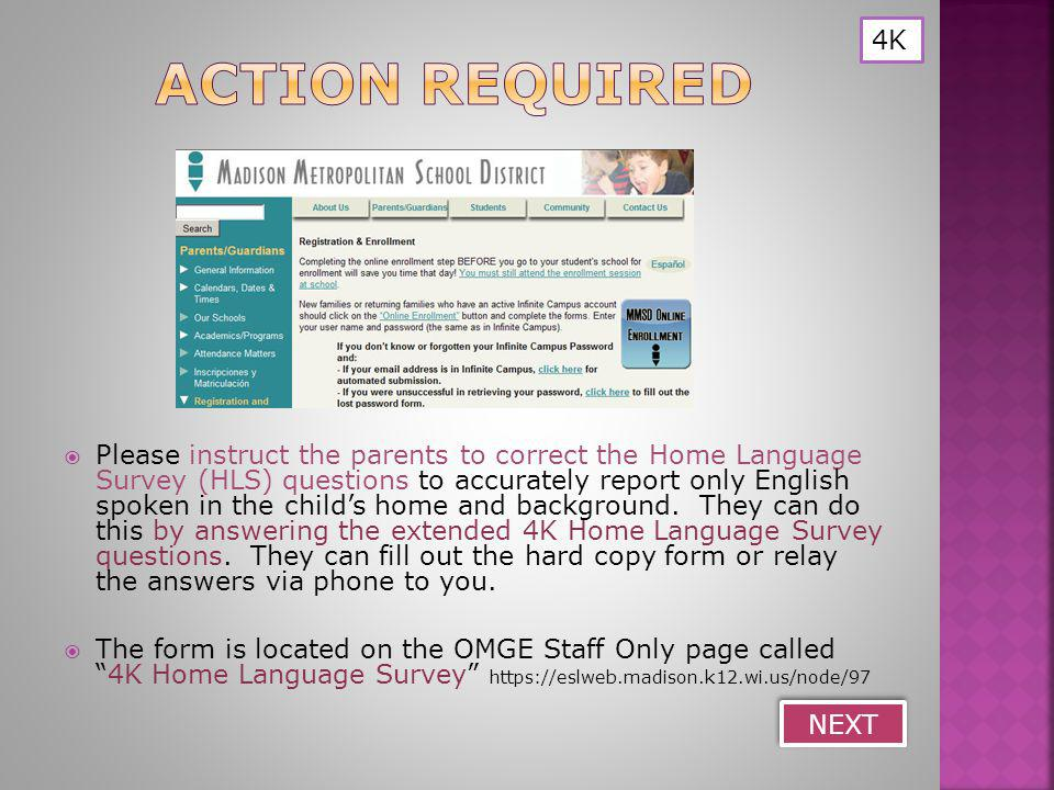 4K NEXT  Please instruct the parents to correct the Home Language Survey (HLS) questions to accurately report only English spoken in the child's home