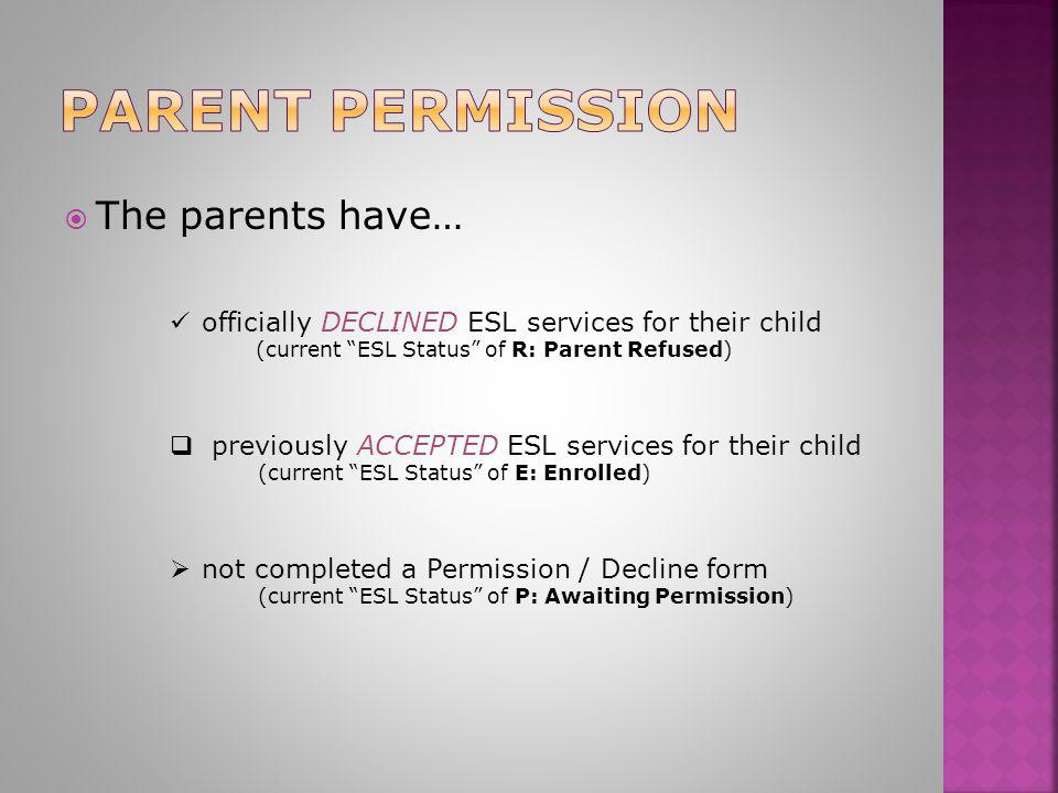 """ The parents have… officially DECLINED ESL services for their child officially DECLINED ESL services for their child (current """"ESL Status"""" of R: Pare"""
