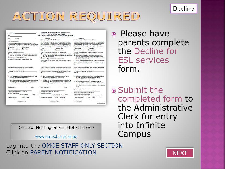  Please have parents complete the Decline for ESL services form.