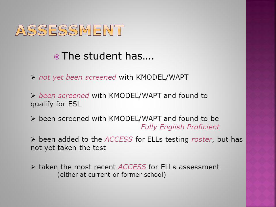  not yet been screened with KMODEL/WAPT not yet been screened with KMODEL/WAPT  The student has….  been screened with KMODEL/WAPT and found to qual