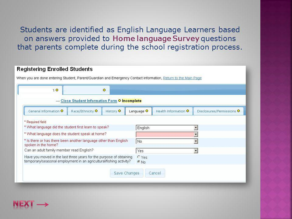  The Home Language Survey must reflect English only.