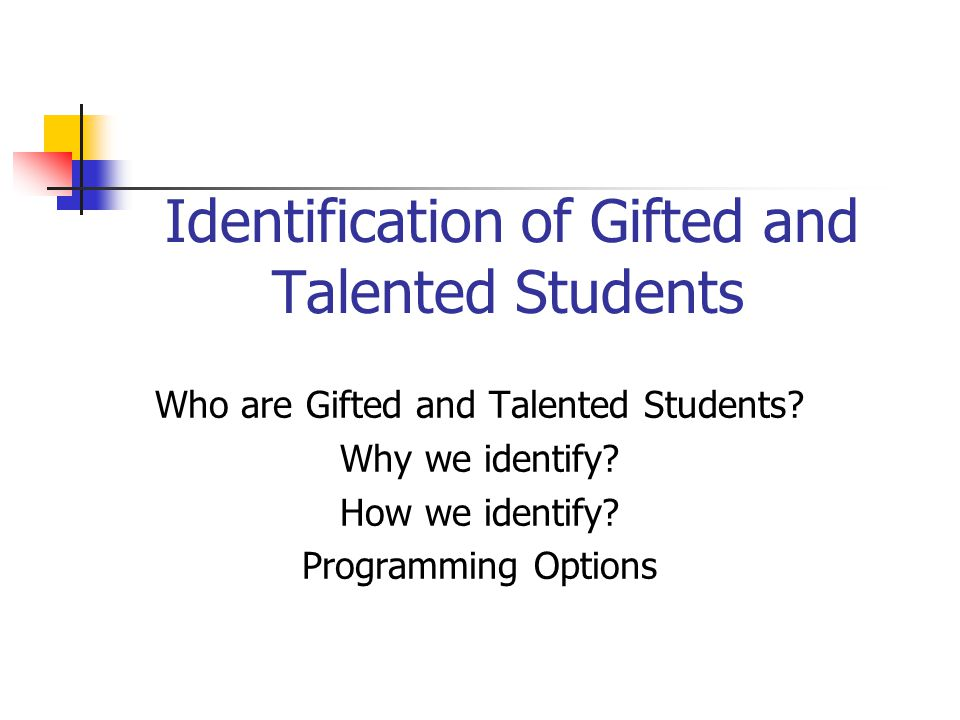 Identification of Gifted and Talented Students Who are Gifted and Talented Students.