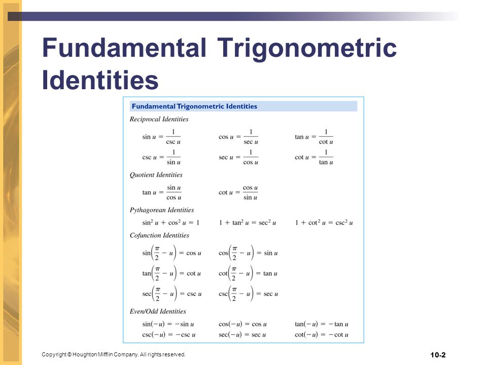 Copyright © Houghton Mifflin Company. All rights reserved. 10-2 Fundamental Trigonometric Identities